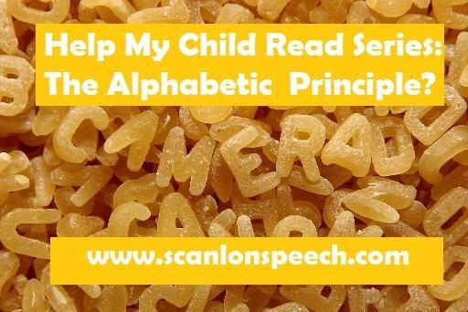 Help my child read  the alphabetic principle