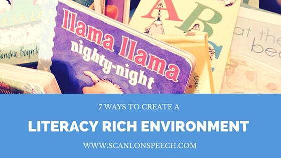 7 Ways to Create a Literacy Rich Environment