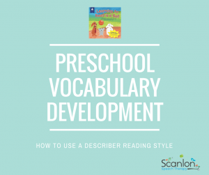 How to Use a Describer Reading Style to Develop Preschool Vocabulary