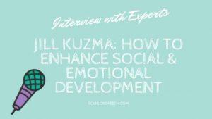 Jill Kuzma: How to Enhance Social Emotional Development