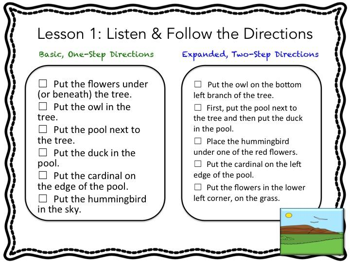 listen and follow the directions