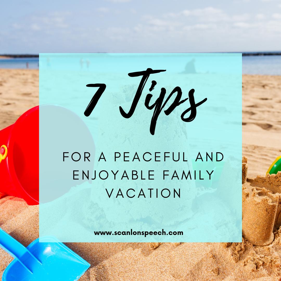 7 tips, family vacation, peaceful, enjoyable